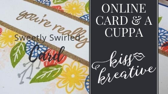 Online Card and a Cuppa – Sweetly Swirled Flower Card
