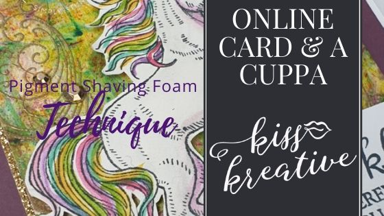 Online Card and a Cuppa – Mystical and Messy cards using Pigment Shaving Foam Technique!