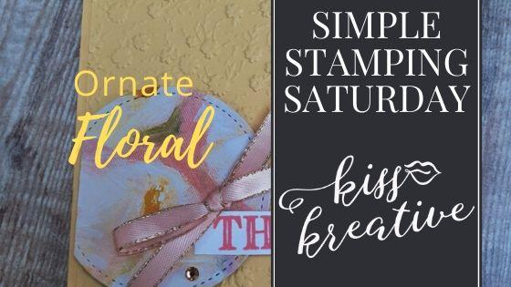 Simple Stamping Saturday – Ornate Floral