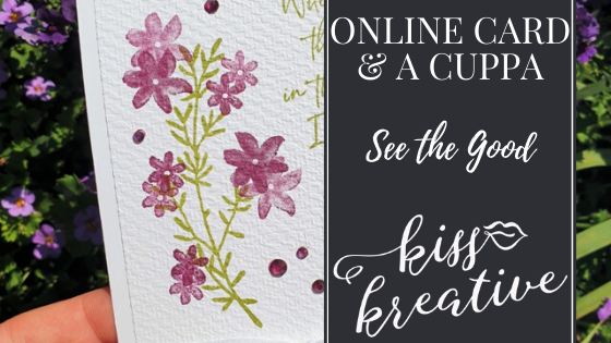 Online Card and a Cuppa – See the Good