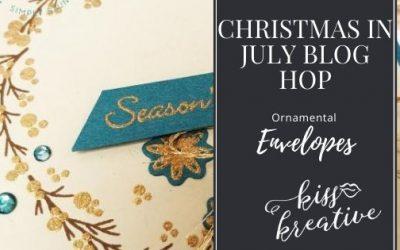 Christmas In July Blog Hop – Ornamental Envelopes