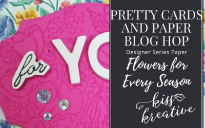 Flowers for Every Season- Pretty Cards & Paper Blog Hop