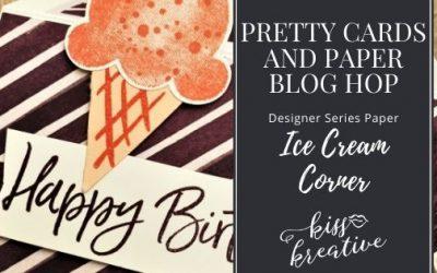I love Ice Cream Corner – Pretty Cards & Paper Blog Hop
