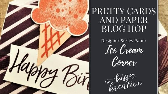 I love Ice Cream Corner – Pretty Cards & Paper Blog Hop